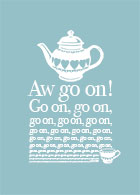 Aw go on! Time for a cuppa poster.